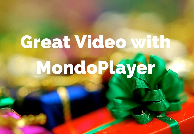 Great Video with MondoPlayer