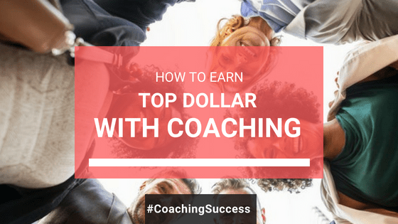 earn-top-dollar-coaching